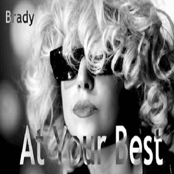 At Your Best, by Brady on OurStage