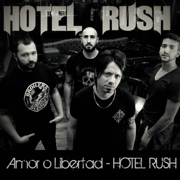 Amor o Libertad - Hotel Rush, by Hotel Rush on OurStage