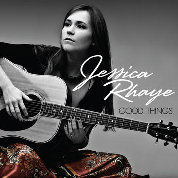 Good Things, by Jessica Rhaye on OurStage