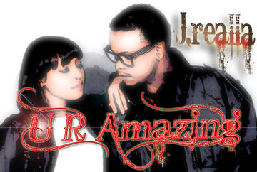 U R Amazing, by J.Realla on OurStage
