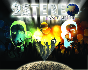 Dance Airline, by 2-Stereo on OurStage