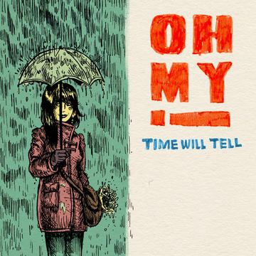 Time Will Tell, by Oh My! on OurStage