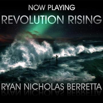 Revolution Rising, by Ryan Nicholas Berretta on OurStage