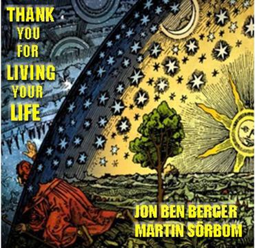 THANK YOU FOR LIVING YOUR LIFE, by JONBENBERGER on OurStage