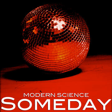 Someday, by Modern Science on OurStage