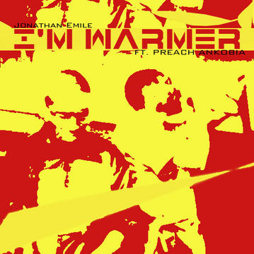 I'm Warmer ft. Preach Ankobia, by Jonathan Emile on OurStage
