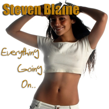 Everything Going On, by Steven Blaine on OurStage