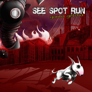 Gonna Getcha, by See Spot Run  on OurStage