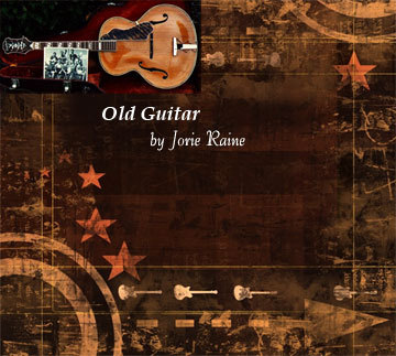 Old Guitar, by Jorie Raine on OurStage