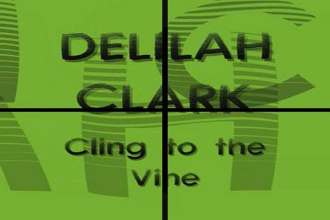 Cling to the Vine, by DelilahClark on OurStage