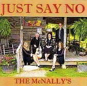 Just Say No, by THE MCNALLYS on OurStage
