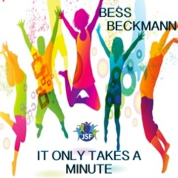 It Only Takes A Minute, by BESS BECKMANN on OurStage