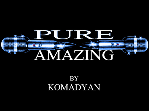 PURE AMAZING, by KOMADYAN on OurStage