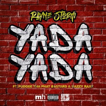 Yada Yada ft. Pudgee Tha Phat Bastard & Kazzy Raxx, by Rayne Storm on OurStage