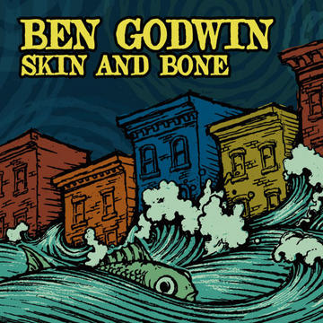 Skin And Bone, by Ben Godwin on OurStage