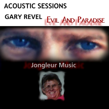 Evil And Paradise, by Gary Revel on OurStage