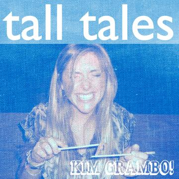 Tall Tales, by Kim Grambo on OurStage