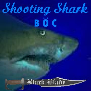 Shooting Shark (BOC), by Black Blade on OurStage