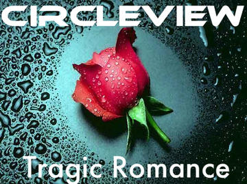 Tragic Romance, by CircleView on OurStage