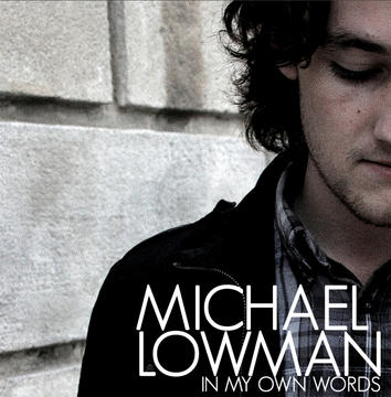 In My Own Words, by Michael Lowman on OurStage