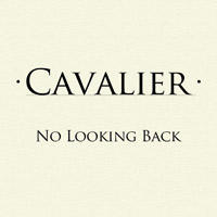 No Looking Back, by Cavalier on OurStage