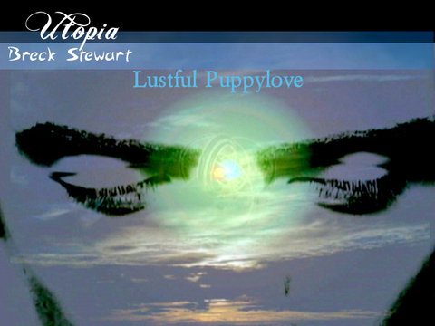 Lustful Puppylove - Official Version, by Breck Stewart on OurStage