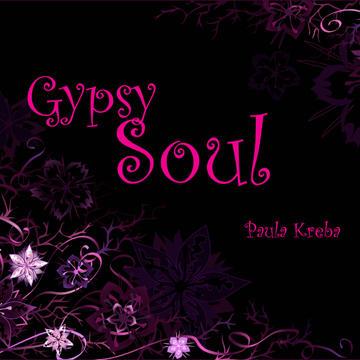 Gypsy Soul, by Paula Kreba on OurStage