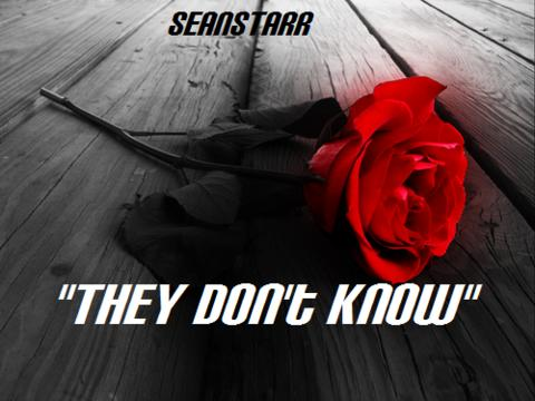 """""""They Don't Know"""" SEAN STARR, by @seanstarr on OurStage"""