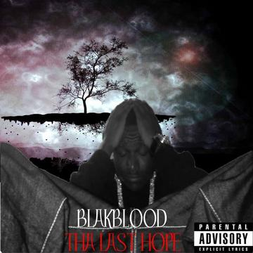 THA LAST HOPE, by BLAKBLOOD on OurStage