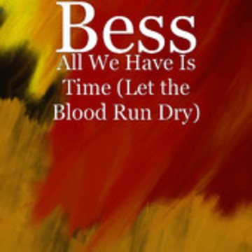 All We Have is Time, by BESS on OurStage
