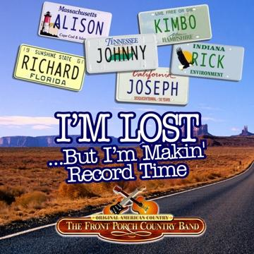 I'm Lost (But I'm Makin' Record Time), by The Front Porch Country Band on OurStage