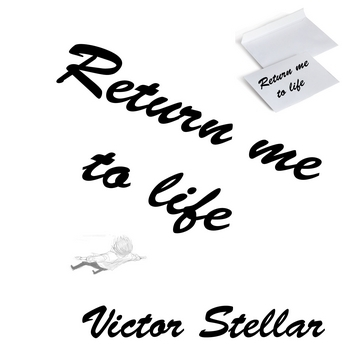 Return me to life II, by Victor Stellar on OurStage