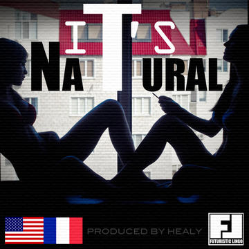 ITS NATURAL, by FUTURISTIC LINGO on OurStage