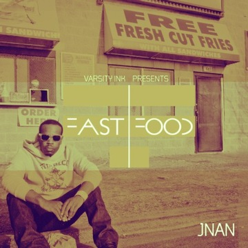 Fast Food- Leave Me Alone, by JNan on OurStage