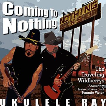 NOTHING (Nothin' In Nothing Arizona), by Ukulele Ray on OurStage