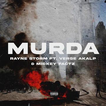 Murda ft. Verse Akalp & Mickey Factz, by Rayne Storm on OurStage