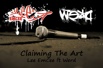 Claiming The Art ft Werd, by Lee EmCee on OurStage