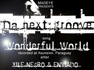 what a wonderful world, by madeyerecords on OurStage