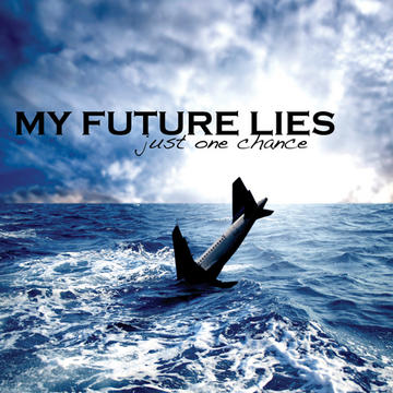 Just One Chance, by My Future Lies on OurStage