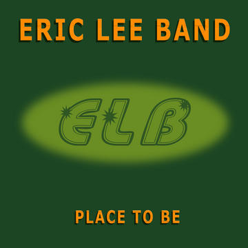 No Substitute, by Eric Lee Band on OurStage