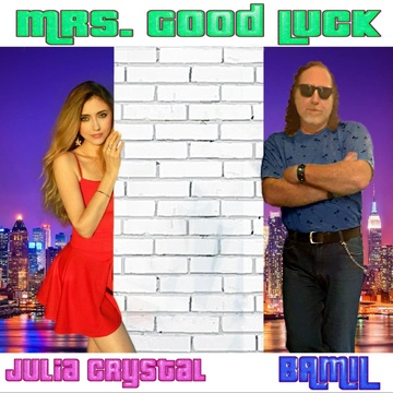 Mrs Good Luck, by BAMIL and Julia Crystal on OurStage