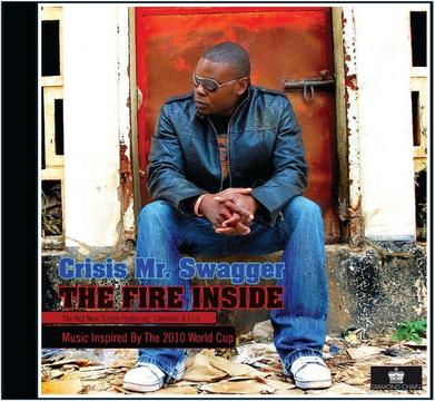 The Fire Inside, by Crisis Mr. Swagger on OurStage