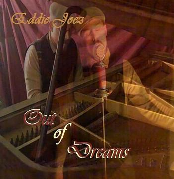 Out of Dreams , by Eddie Joez on OurStage