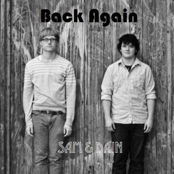 Back Again, by Sam & Dain on OurStage