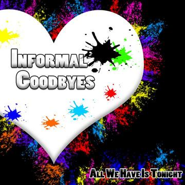 Until Tonight, by Informal Goodbyes on OurStage