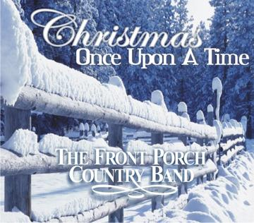 Christmas Once Upon A Time, by The Front Porch Country Band on OurStage
