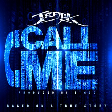 Call Me, by Trajik on OurStage