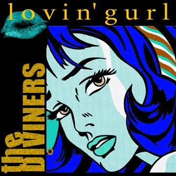 Lovin' Gurl, by The Diviners on OurStage