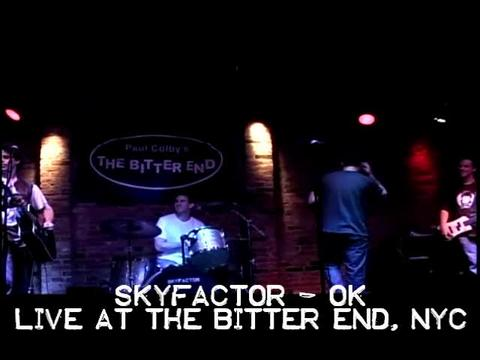 OK - Skyfactor Live at  the Bitter End, NYC, by Skyfactor on OurStage