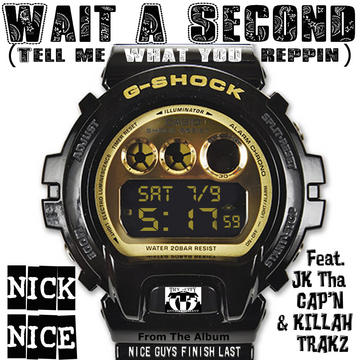 Wait A Second (What You Reppin'), by Nick Nice on OurStage
